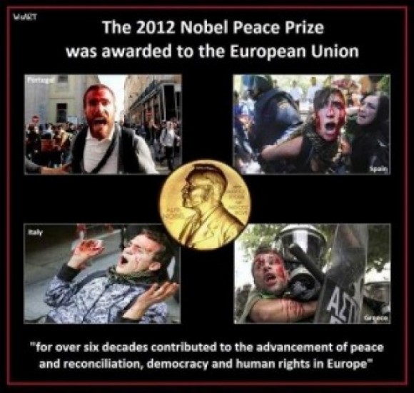 The 2012 Nobel Peace Prize Goes to the European Union! You Can't Make This Stuff UP!!!